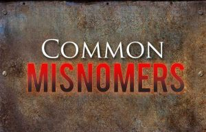 Learn about the most common misnomers in the church and the Bible