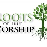 roots-true-worship