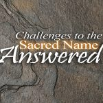should we use the sacred name; what is the sacred name; challenges to the sacred name
