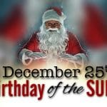 December 25 birthday of the sun god Sol Invictus