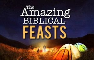 The Amazing Biblical Feasts