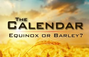 Biblical calendar equinox or barley