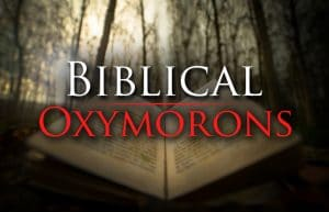 Biblical Oxymorons
