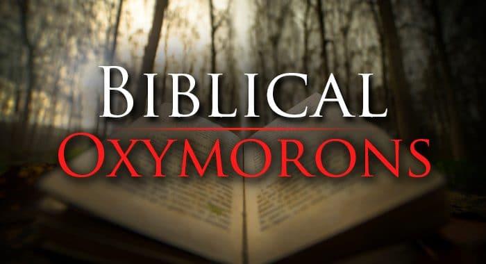 Biblical Oxymorons Yahwehs Restoration Ministry