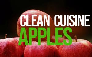 Clean Cuisine - Apples