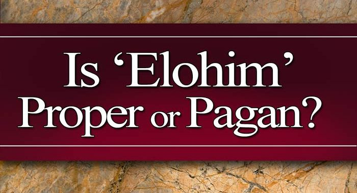 elohim; elohim pagan; is elohim pagan; is elohim a pagan term; is elohim a pagan god