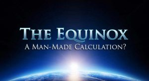 The Equinox – A Man-Made Calculation?