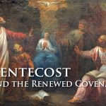 Pentecost and the Renewed Covenant; pentecost; new covenant; annual feast days; holy convocation