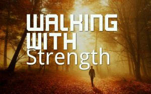 Walking With Strength