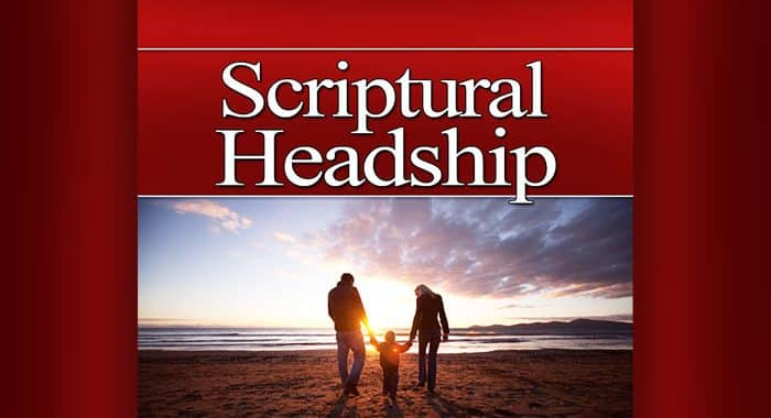 scriptural headship; headship; biblical headship; obey your husband; love honor and obey