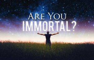 Are we born immortal