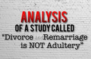 Analysis of a study Divorce and Remarriage is NOT Adultery