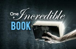 One Incredible Book - The Bible