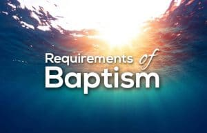 Requirements for Baptism