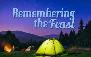 Remembering the Feast of Tabernacles 2017