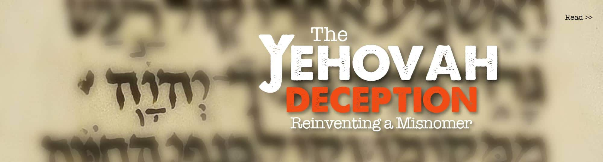Yehovah Deception, yehovah, jehovah,