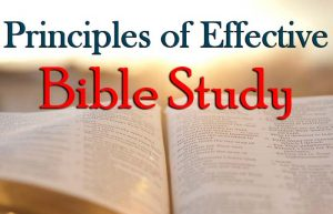 Principles of Effective Bible Study