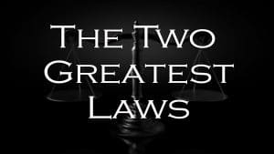 The Two Greatest Laws