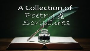 A Collection of Poetry and Scriptures
